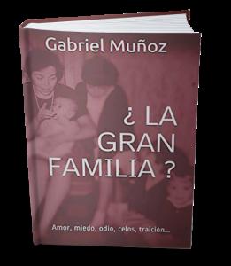 La Gran Familia de Gabriel Muñoz